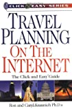 Travel Planning on the Internet, Ron Krannich and Caryl Krannich, 1570231427