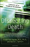 img - for Dissecting Death: Secrets of a Medical Examiner Reprint edition by Zugibe M.D., Frederick, Carroll, David L. (2006) Paperback book / textbook / text book