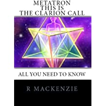 Metatron This Is The Clarion Call