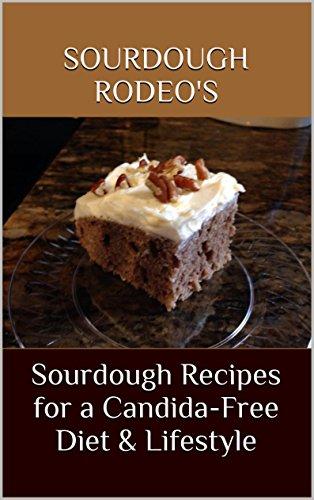 Sourdough Recipes for a Candida-Free Diet & Lifestyle: Sourdough Rodeo's