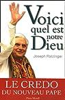 Voici quel est notre Dieu par Benoît XVI