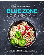 Blue Zone Cookbook: Top 100 Longevity Recipes You Can Make Tonight in Your Kitchen