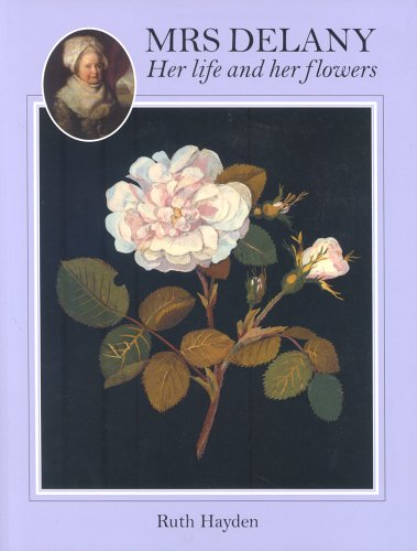 Mrs. Delany: Her Life and Her Flowers by British Museum Press