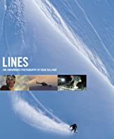 Lines: The Snowboard Photography Of Sean