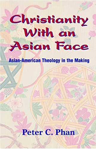 Christianity With an Asian Face: Asian American Theology in the Making
