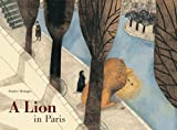 A Lion in Paris, Beatrice Alemagna, 184976171X