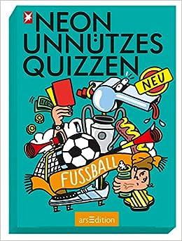 Neon Unnutzes Quizzen Fussball Aktualisierte Ausgabe Amazon De Kein Autor Bucher