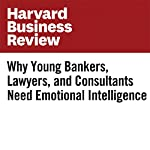 Why Young Bankers, Lawyers, and Consultants Need Emotional Intelligence | James Runde