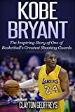 Kobe Bryant: The Inspiring Story of One of