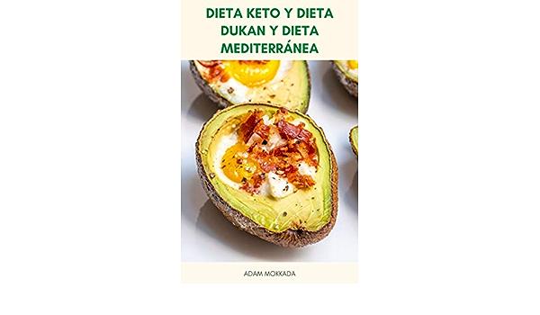 Dieta Keto Y Dieta Dukan Y Dieta Mediterránea : Recetas Para ...
