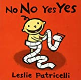 img - for No No Yes Yes (Leslie Patricelli board books) book / textbook / text book