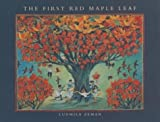 img - for The First Red Maple Leaf by Ludmila Zeman (1997-04-19) book / textbook / text book