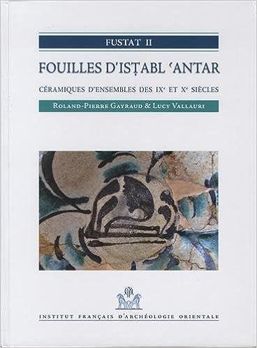 Descargar Gratis Libros Fustat Ii. Fouilles D'istabl'antar Buscador De Epub
