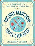 The Only Tarot Book You'll Ever Need: A Modern