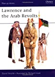 Lawrence and the Arab Revolts, David Nicolle, 0850458889