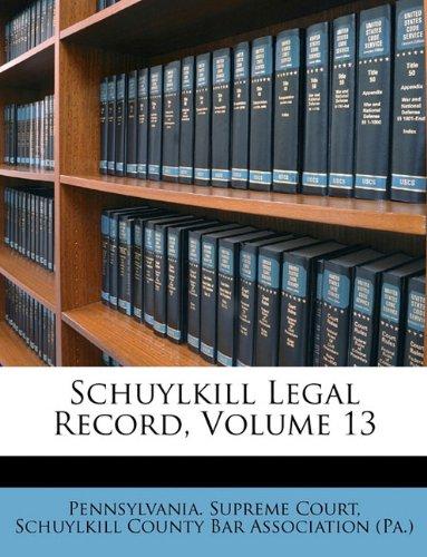 Schuylkill Legal Record, Volume 13 pdf
