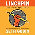 Linchpin: Are You Indispensable? Audiobook by Seth Godin Narrated by Seth Godin