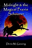 Midnight and the Magical Prairie Schooner, Denis Gessing, 1591138574