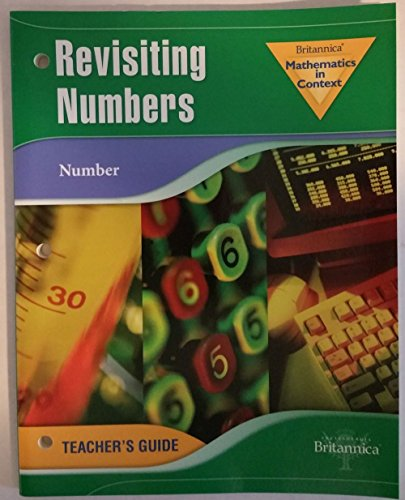 Britannica Guide - BRITANNICA MATHEMATICS IN CONTEXT REVISITING NUMBERS TEACHER'S GUIDE