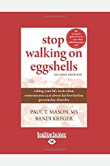 Stop Walking on Eggshells: Taking Your Life Back When Someone You Care About Has Borderline Personality Disorder Paperback