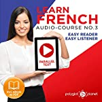 Learn French Easy Reader - Easy Listener - Parallel Text Audio Course No. 3 |  Polyglot Planet