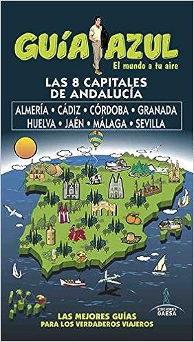 Capitales de Andalucía: Almería,Cádiz,Cordoba, Granada, Huelva, Jaén y Málaga y Sevilla