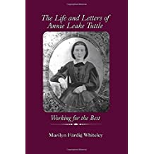 The Life and Letters of Annie Leake Tuttle: Working for the Best