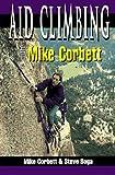 Aid Climbing with Mike Corbett, Steven Boga and Mike Corbett, 0811724174