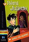 Remi Et Juliette with CD. Lire En Francais Facile A1/A2 par Lamarche