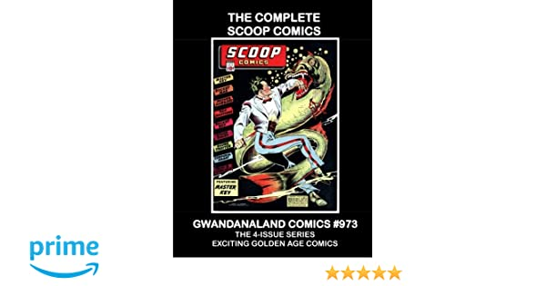 The Complete Scoop Comics: Gwandanaland Comics #973 --- Exciting Golden Age Comic Action -- The Full 4-Issue Series