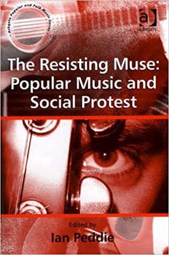 Read online The Resisting Muse: Popular Music and Social Protest (Ashgate Popular and Folk Music Series) PDF, azw (Kindle), ePub, doc, mobi