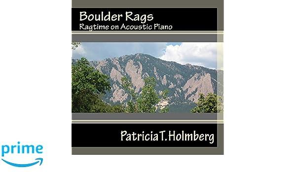 Patricia T. Holmberg - Boulder Rags - Amazon.com Music