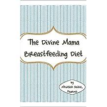 The Divine Mama Breastfeeding Diet