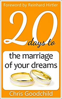 20 days to the marriage of your dreams (20 Questions Book 1) (English Edition) por [Goodchild, Chris]