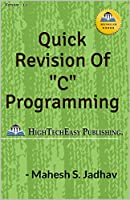 "Quick revision of ""C"" programming: Easy and Fast Front Cover"