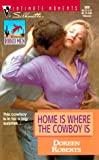 Home Is Where the Cowboy Is, Doreen Roberts, 0373079095