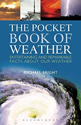 The Pocket Book of Weather: Entertaining and Remarkable Facts About Our Weather
