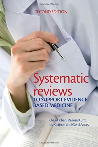 Systematic reviews to support evidence-based medicine, 2nd edition by Khalid Khan (2011-07-29)