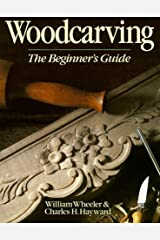 Woodcarving: The Beginner's Guide Paperback