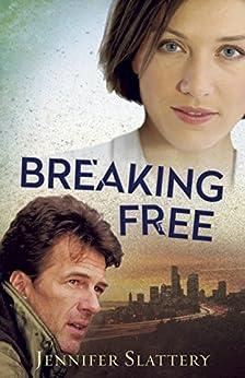 Breaking Free by [Slattery, Jennifer]
