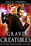 Grave Creatures: An Ian Dex Supernatural Thriller Book 2 (Las Vegas Paranormal Police Department)