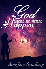 God Supplies And Miracles Happen Paperback