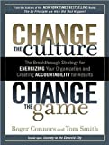 img - for Change the Culture, Change the Game: The Breakthrough Strategy for Energizing Your Organization and Creating Accountability for Results by Connors, Roger, Smith, Tom (2011) Audio CD book / textbook / text book