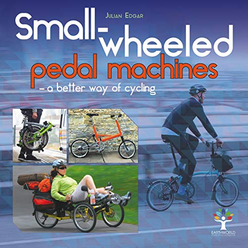 Small-Wheeled Pedal Machines - A Better Way of Cycling ()