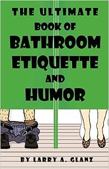 bathroom etiquette. The Ultimate Book Of Bathroom Etiquette And Humor