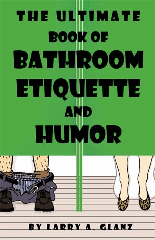 Read Online The Ultimate Book of Bathroom Etiquette and Humor PDF
