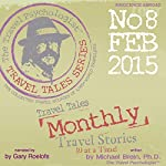 Travel Tales Monthly: No. 8 FEB 2015 | Michael Brein