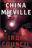 Iron Council (New Crobuzon Book 3)