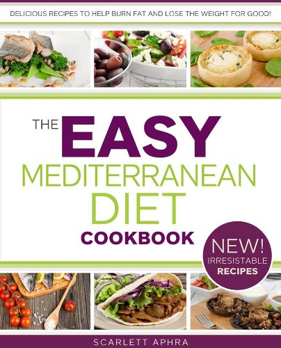 Mediterranean Diet Cookbook - Easy Recipes Inspired By Italy, Greece and Spain (Easy Diets 1) by Scarlett Aphra