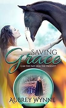 Saving Grace: (Enchanted Keepsakes) by [Wynne, Aubrey, Wynne, Aubrey]